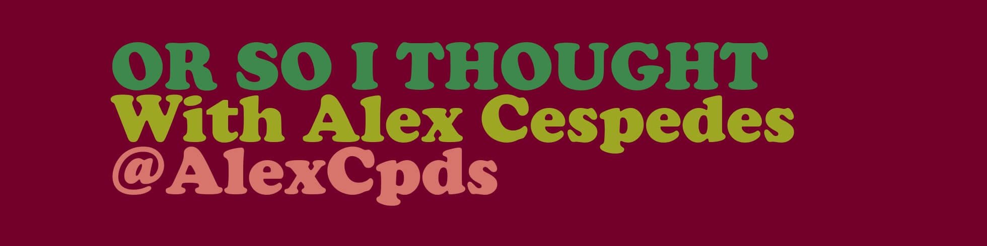 Alex Cespedes   Or So I Thought - stories of failure and growth